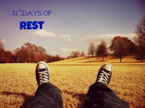 31 Days of Rest 2