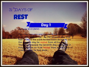 31 Days of Rest 1
