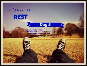 31 Days of Rest Day 5