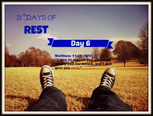 31 Days of Rest Day 6