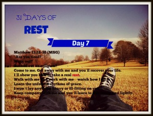 31 Days of Rest Day 7