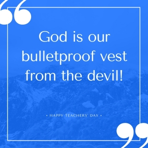God is ourbulletproof vestfrom the devil!
